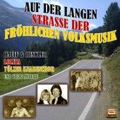 Play & Download Auf der langen Strasse der fröhlichen Volksmusik by Various Artists | Napster