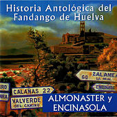 Play & Download Historia Antológica del Fandango de Huelva: Almonaster y Encinasola by Various Artists | Napster