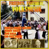 Play & Download Frieden, Freiheit, Volksmusik by Various Artists | Napster