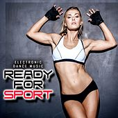 Ready for Sport - Electronic Dance Music by Various Artists