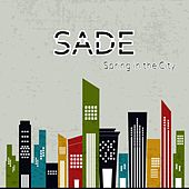 Play & Download Spring in the City by Sade | Napster