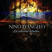 Nino D'Angelo (La collezione definitiva) by Nino D'Angelo