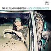 With Monsters and Gods by Hillbilly Moon Explosion