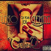 Play & Download On Your Job (feat. Uno & Gemini) by Color | Napster