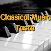 Classical Music Taste by Various Artists