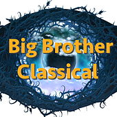 Big Brother Classical by Various Artists