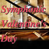 Play & Download Symphonic Valentine's Day by Various Artists | Napster
