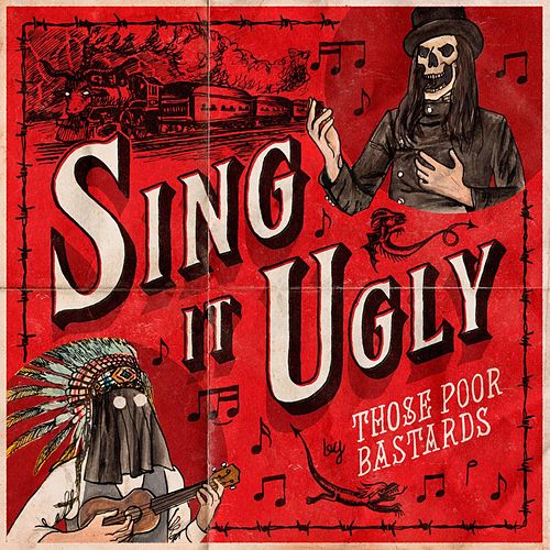Play & Download Sing It Ugly by Those Poor Bastards | Napster