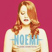 Play & Download Cuore d'artista by Noemi | Napster