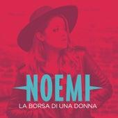 Play & Download La borsa di una donna by Noemi | Napster