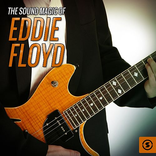 Play & Download The Sound Magic of Eddie Floyd by Eddie Floyd | Napster