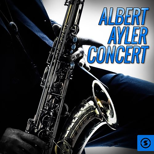 Play & Download Concert (Live) by Albert Ayler | Napster