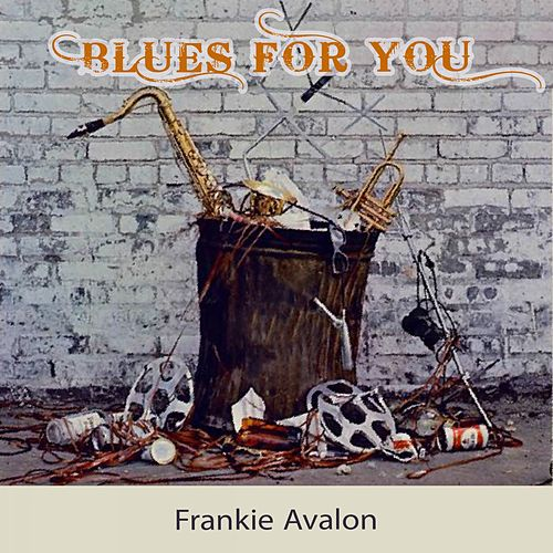 Blues For you by Frankie Avalon