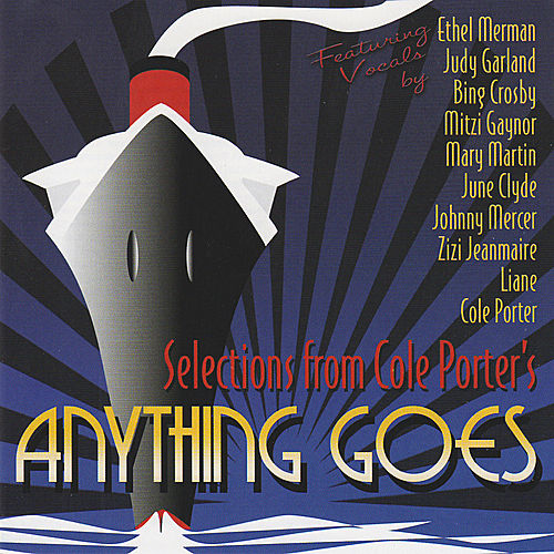 Play & Download Anything Goes (Selections from the Cole Porter Musical) by Various Artists | Napster