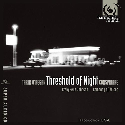 O'Regan: Threshold of Night by Conspirare