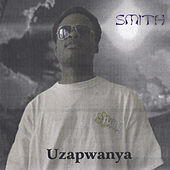 Play & Download Uzapwanya by Smith | Napster