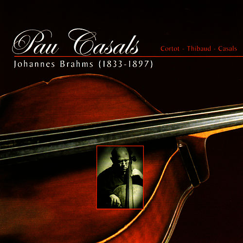Play & Download Brahms: Sonata para Cello y Piano No. 2 & Doble Concierto para Violin, Cello y Orquestra by Pau Casals | Napster