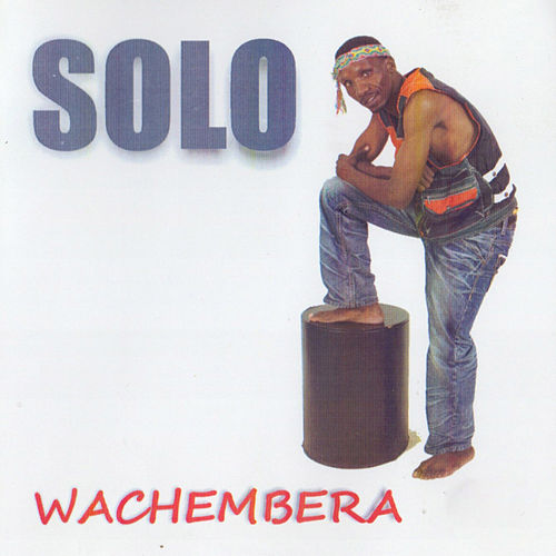 Play & Download Wachembera by Solo | Napster