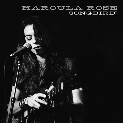 Play & Download Songbird by Haroula Rose | Napster