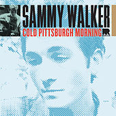 Play & Download A Cold Pittsburgh Morning by Sammy Walker | Napster