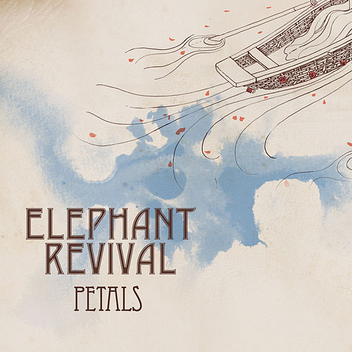 Play & Download Petals by Elephant Revival | Napster