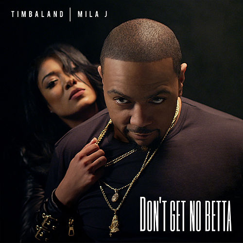 Don't Get No Betta von Timbaland