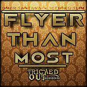Play & Download Flyer Than Most by Iceberg Slim | Napster