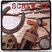 Play & Download Under The Influence Of Bad People by Screw 32 | Napster