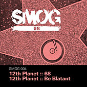 Play & Download 68 Ep by 12th Planet | Napster