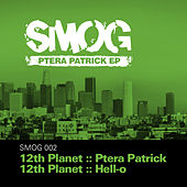 Play & Download Ptera Patrick EP by 12th Planet | Napster