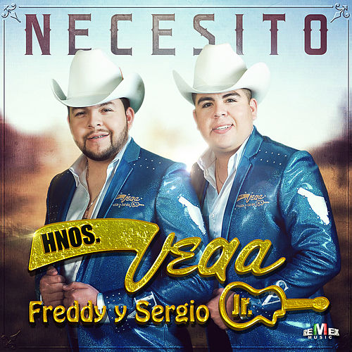 Play & Download Necesito by Hermanos Vega JR | Napster