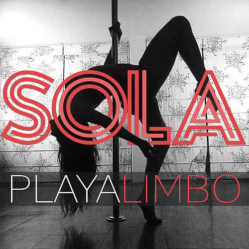 Play & Download Sola by Playa Limbo | Napster