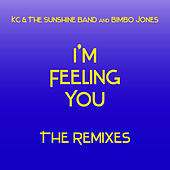 Play & Download I'm Feeling You - The Remixes by Bimbo Jones | Napster