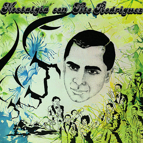 Play & Download Nostalgia by Tito Rodriguez | Napster
