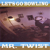 Play & Download Mr. Twist by Let's Go Bowling | Napster