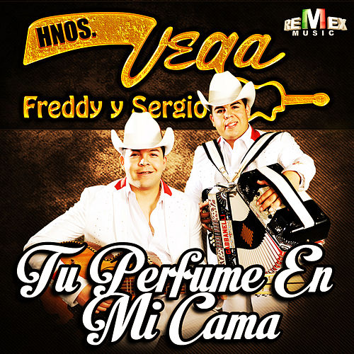 Play & Download Tu Perfume en Mi Cama by Hermanos Vega JR | Napster