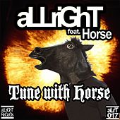Play & Download Tune With Horse (feat. Horse) by Allright! | Napster