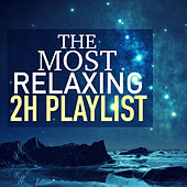 Play & Download The Most Relaxing 2 Hour Playlist - 30 Tracks for Mindfulness Meditation & Relaxation by Relaxation Masters | Napster