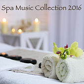 Spa Music Collection 2016 – Day Spa, Best New Spa Sounds for Relaxing Spa Day at Home by S.P.A