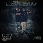Play & Download Lay Low (feat. Lou Kang) by Kells | Napster