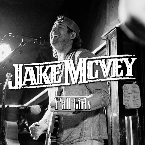 Play & Download Y'all Girls by Jake Mcvey | Napster