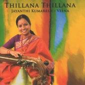 Play & Download Thillana Thillana by Jayanthi Kumaresh | Napster