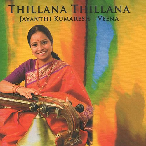 Play & Download Thillana Thillana by Jayanthi Kumaresh | Napster