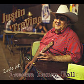 Live At London Dance Hall by Justin Trevino