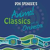 Play & Download Animal Classics with the Orchestra by Don Spencer | Napster