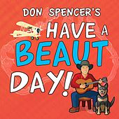 Play & Download Have a Beaut Day! by Don Spencer | Napster