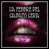 Play & Download La Febbre Del Sabato Sera by Various Artists | Napster