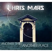 Play & Download Another Time, Another Place by Chris Mars | Napster