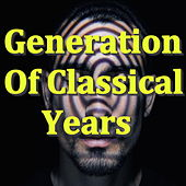 Play & Download Generation Of Classical Years by Various Artists | Napster