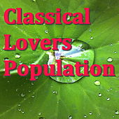 Play & Download Classical Lovers Population by Various Artists | Napster